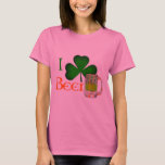 I shamrock beer - I love Beer Gift T-Shirt
