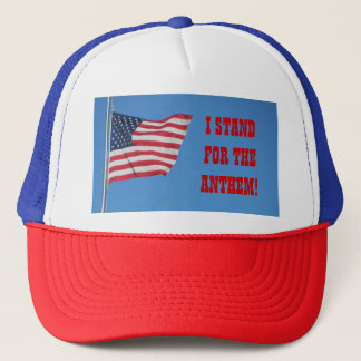 I Shand for the Anthem! Red White and Blue Trucker Hat