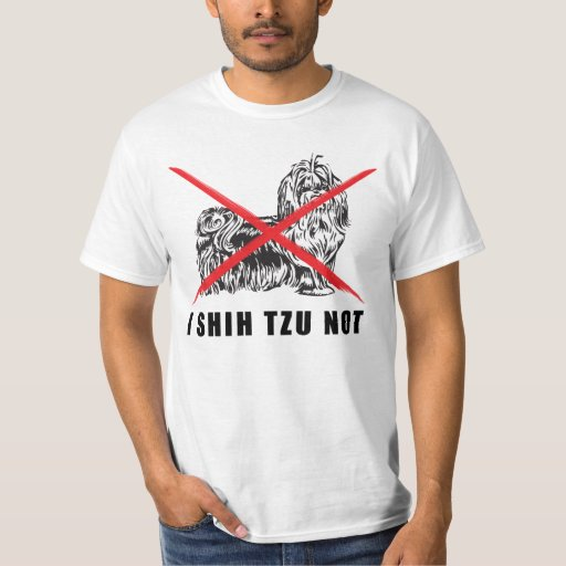 i shih tzu not shirt i shih tzu not funny dog shirt zazzle 4645