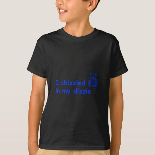 I-shizzled-in-my-dizzle-COM-BLUE.png Camisas
