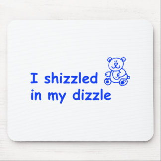 I-shizzled-in-my-dizzle-COM-BLUE.png Mouse Pad