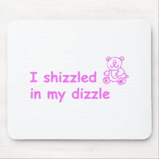 I-shizzled-in-my-dizzle-com-pink.png Mouse Pad