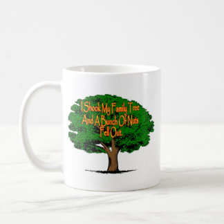 I Shook My Family Tree And A Bunch Of Nuts Fell Ou Coffee Mugs