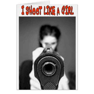 I SHOOT LIKE A GIRL CARD