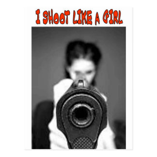 I SHOOT LIKE A GIRL POSTCARD