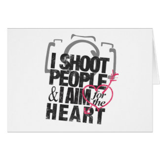 I Shoot People & Aim for the Heart Card