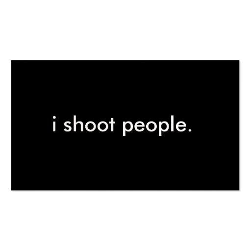 i shoot people. Double-Sided standard business cards (Pack of 100)