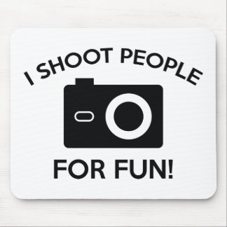 I Shoot People For Fun Mousepads