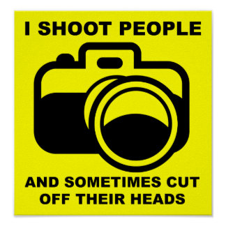 I Shoot People Funny Photographer Photography Sign Poster