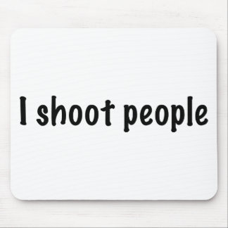 I Shoot People Mousepads