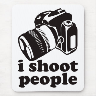 I Shoot People! Mouse Pad