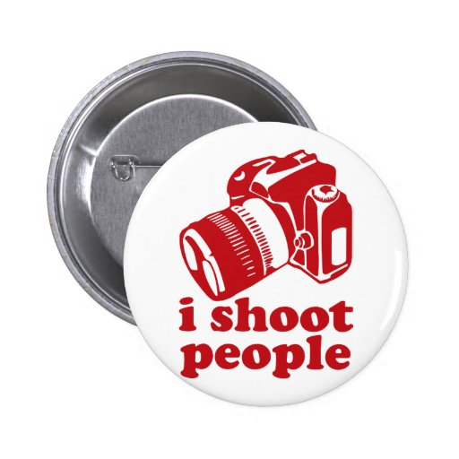 I Shoot People - Red 2 Inch Round Button