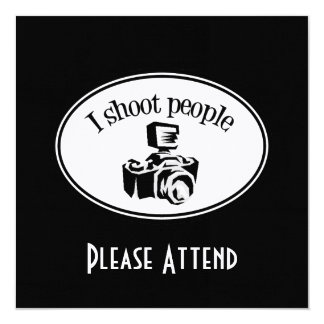 I Shoot People Retro Photographer's Camera B&W 5.25x5.25 Square Paper Invitation Card