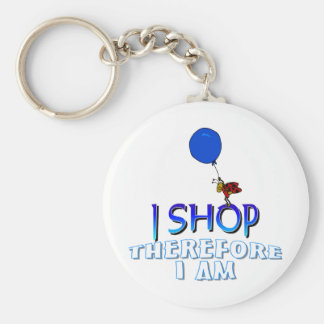 I Shop Therefore I Am Basic Round Button Keychain