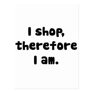 I Shop, Therefore I am Postcard