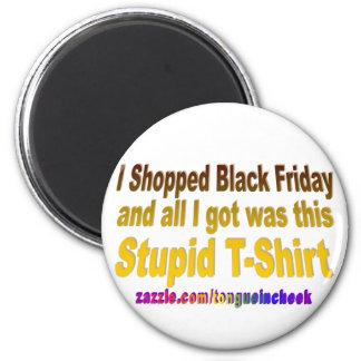 I Shopped Black Friday 2 Inch Round Magnet