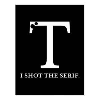 i shot the serif funny typography postcard