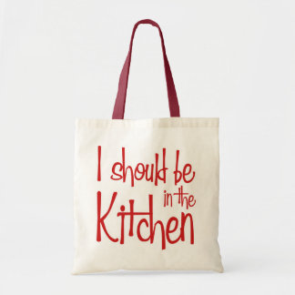 I should be in the Kitchen hausfrau Tote Bag