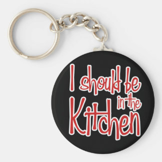 I should be in the Kitchen hausfrau Key Chain