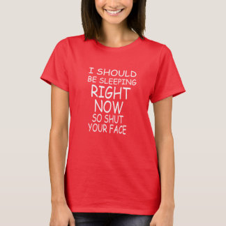 I Should Be Sleeping Funny T-shirt