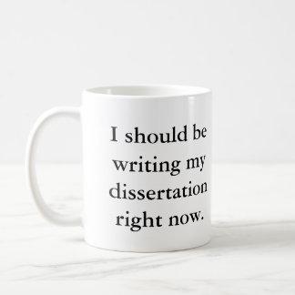 I should be writing my dissertation right now. mug