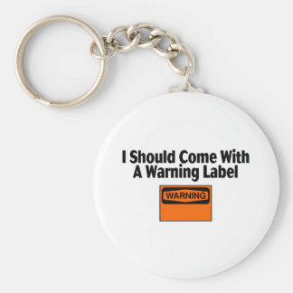 I Should Come Wtih A Warning Label Keychain