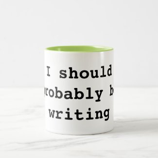 I should probably be writing coffee mug
