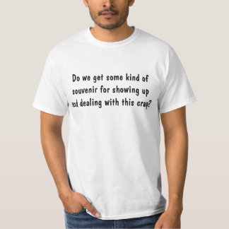 I showed up Funny Saying (black text) T-Shirt