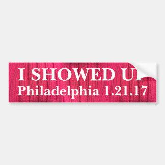 I Showed Up Philadelphia Bumper Sticker