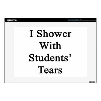 I Shower With Students' Tears Decals For Laptops