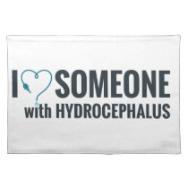 I Shunt Heart Someone with Hydrocephalus Cloth Placemat