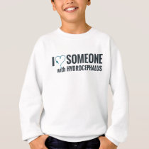 I Shunt Heart Someone with Hydrocephalus Sweatshirt