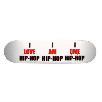 I Simply Live, Love, Am HipHop Skateboard