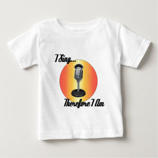 I sing baby T-Shirt
