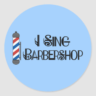 I Sing Barbershop Gift Classic Round Sticker
