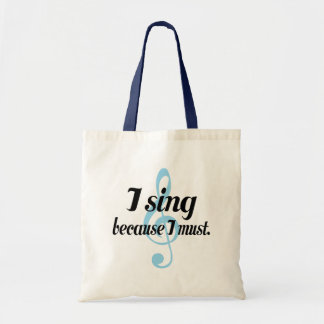 I Sing Because I Must Music Gift Canvas Bags