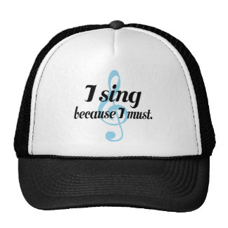 I Sing Because I Must Music Gift Trucker Hat