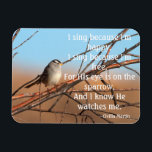 """I sing because I&#39;m happy Sparrow Magnet<br><div class=""""desc"""">&quot;I sing because I&#39;m happy &quot;Sparrow photo by Ruth Jolly see also matching products.</div>"""