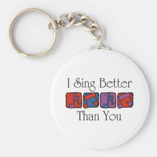 I Sing Better Than You Basic Round Button Keychain