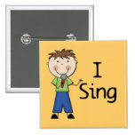 I Sing - Male Tshirts and Gifts Buttons