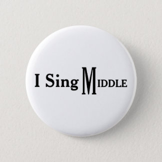 I Sing Middle Pinback Button