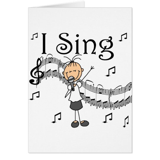 I Sing Musical Stick Figure T-shirts and Gifts Card