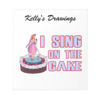 I Sing On The Cake Notepad