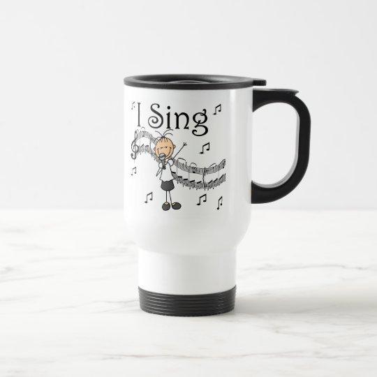 I Sing  Travel Mug