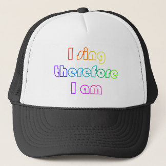I sing... trucker hat
