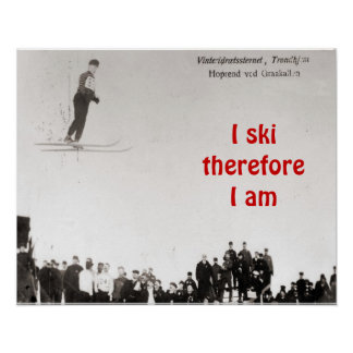 I ski therefore I am Poster