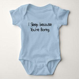 I Sleep Because You're Boring Baby Bodysuit