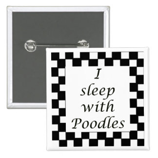 I sleep with Poodles 2 Inch Square Button