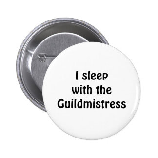 I sleepwith theGuildmistress Button