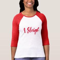 I Sleigh Funny Christmas Shirt at Zazzle